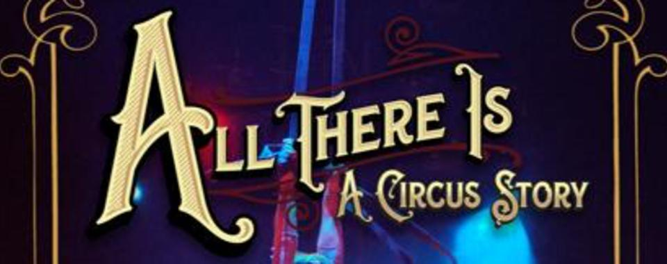 All There Is - A Circus Story