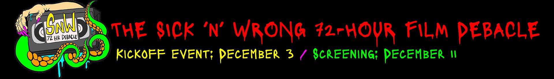The Sick 'n' Wrong 72-Hour Film Debacle