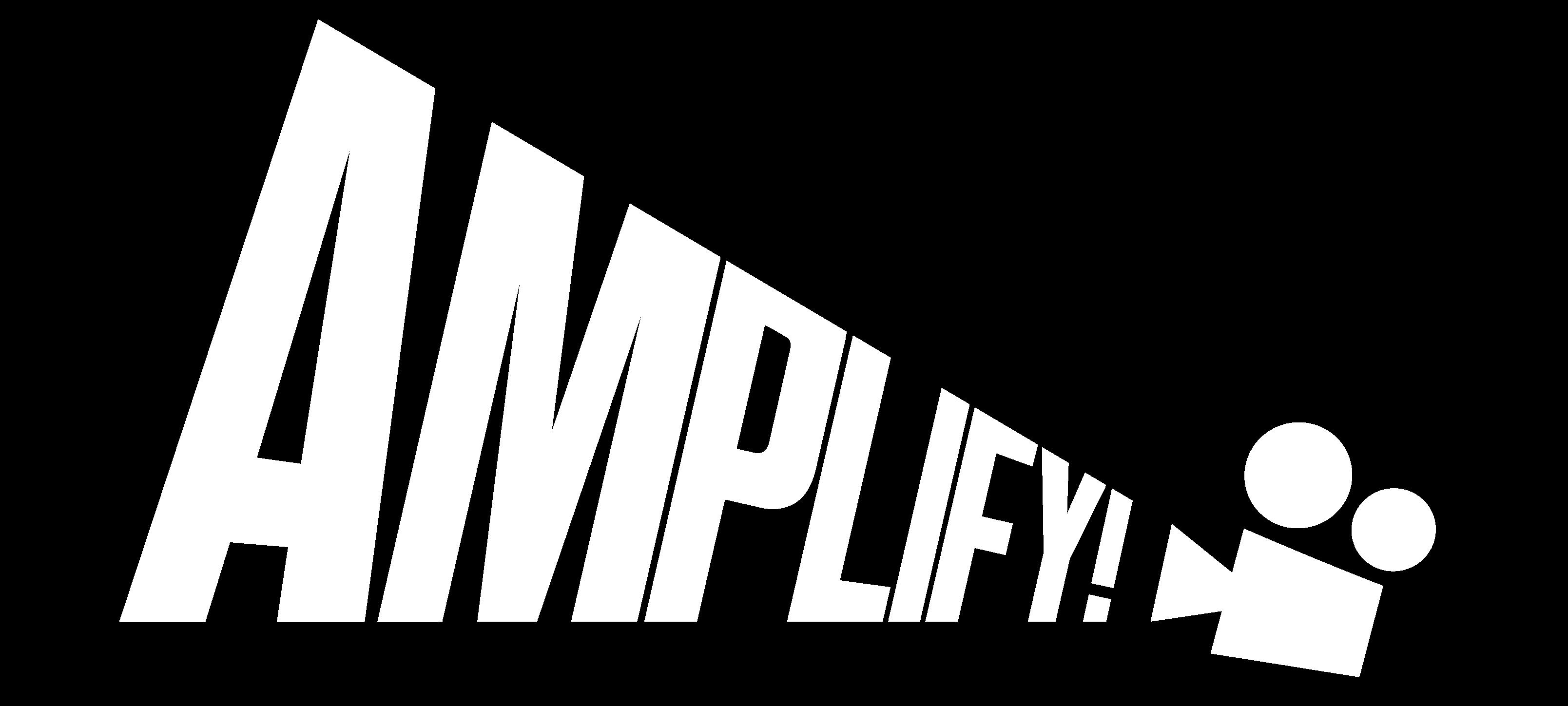 AMPLIFY!