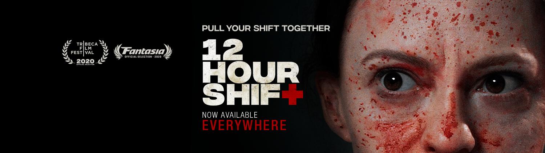 12 Hour Shift - Virtual Cinema